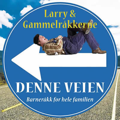 Larry & Gammelråkkerne - Denne Veien