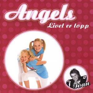 Angels - Livet er topp